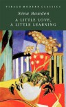 A Little Love, A Little Learning - Nina Bawden
