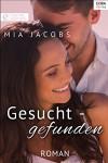 Gesucht - gefunden - Mia Jacobs