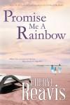 Promise Me a Rainbow - Cheryl Reavis