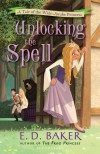 Unlocking the Spell - E.D. Baker