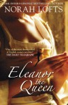 Eleanor the Queen - Norah Lofts