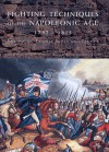 Fighting Techniques of the Napoleonic Age: 1789-1815 - Michael Pavkovic, Iain Dickie, Kevin F. Kiley