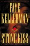 Stone Kiss - Faye Kellerman