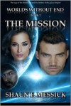 The Mission (Worlds Without End, #1) - Shaun F. Messick