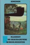 Maigret en de geschaduwde schoolmeester - Georges Simenon, Herman Schratenbach