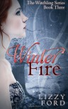 Winter Fire (Witchling Series) (Volume 3) - Lizzy Ford