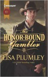The Honor-Bound Gambler - Lisa Plumley