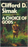 A Choice Of Gods - Clifford D. Siamk