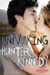 Unmaking Hunter Kennedy - Anne Eliot
