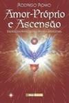 Amor-Próprio e Ascensão - Rodrigo Romo