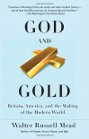 God and Gold - Walter Russell Mead