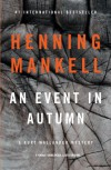 An Event in Autumn: A Kurt Wallander Mystery (Vintage Crime/Black Lizard Original) - Henning Mankell