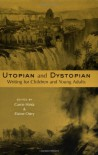 Utopian and Dystopian Writing for Children and Young Adults - Carrie Hintz, Elaine Ostry