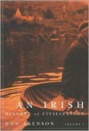 An Irish History of Civilization, Volume One - Donald Harman Akenson,  Donald H. Akenson