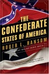 The Confederate States of America: What Might Have Been - Roger L. Ransom