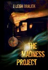 The Madness Project (The Madness Method, #1) - J. Leigh Bralick