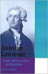 Antoine Lavoisier: Science, Administration and Revolution - Arthur Donovan, David M. Knight
