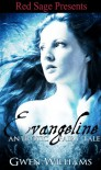 Evangeline - Gwen Williams