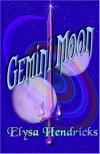 Gemini Moon - Elysa Hendricks