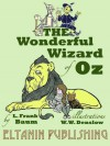 The Wonderful Wizard of Oz - L. Frank Baum, Eltanin Publishing