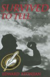 Survived to Tell: The Autobiography of Edward Keonjian - Edward Keonjian