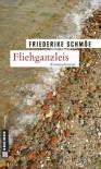 Fliehganzleis: Kea Laverdes zweiter Fall - Friederike Schmöe