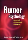 Rumor Psychology: Social and Organizational Approaches - Nicholas Difonzo
