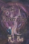 Once Upon a Darker Time - M.J.  Bell