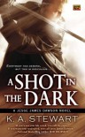A Shot in the Dark - K.A. Stewart