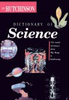 The Hutchinson Dictionary Of Science (Helicon Science) - Peter Lafferty