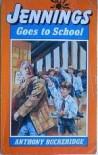 Jennings Goes To School - Anthony Buckeridge, Rodney Sutton