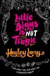 Lottie Biggs is (Not) Tragic - Hayley Long