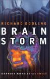Brain Storm - Richard Dooling