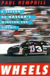 WHEELS: A Season on Nascar's Winston Cup Circuit - Paul Hemphill