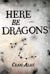 Here Be Dragons - Craig Alan
