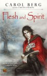 Flesh and Spirit  - Carol Berg
