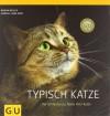Typisch Katzeder Schlüssel Zur Seele Ihrer Katze - Monika Wegler