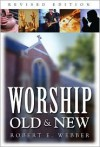 Worship Old and New - Robert  E. Webber