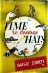 Time to Change Hats - Margot Bennett