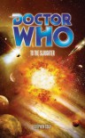 Doctor Who: To The Slaughter (Doctor Who (BBC Paperback)) - Stephen Cole
