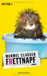 Frettnapf: Roman - Murmel Clausen