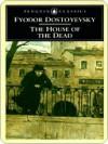 The House of the Dead - Fyodor Dostoyevsky