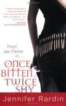Once Bitten, Twice Shy - Jennifer Rardin