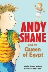 Andy Shane and the Queen of Egypt - Jennifer Richard Jacobson, Abby Carter