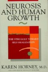 Neurosis and Human Growth: The Struggle Towards Self-Realization - Karen Horney, Jeffrey Rubin, Stephanie Steinfeld