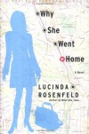 Why She Went Home: A Novel - Lucinda Rosenfeld