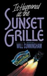 It Happened at the Sunset Grille - Will Cunningham