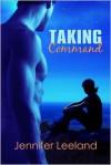 Taking Command (The Command, #1) - Jennifer Leeland