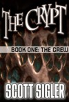 The Crypt Book 01: The Crew - Scott Sigler