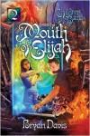 From the Mouth of Elijah - Bryan Davis